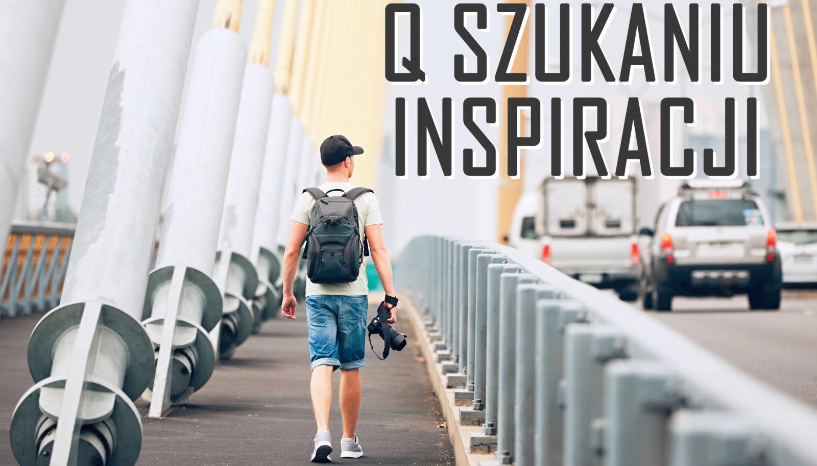 Ku szukaniu inspiracji…