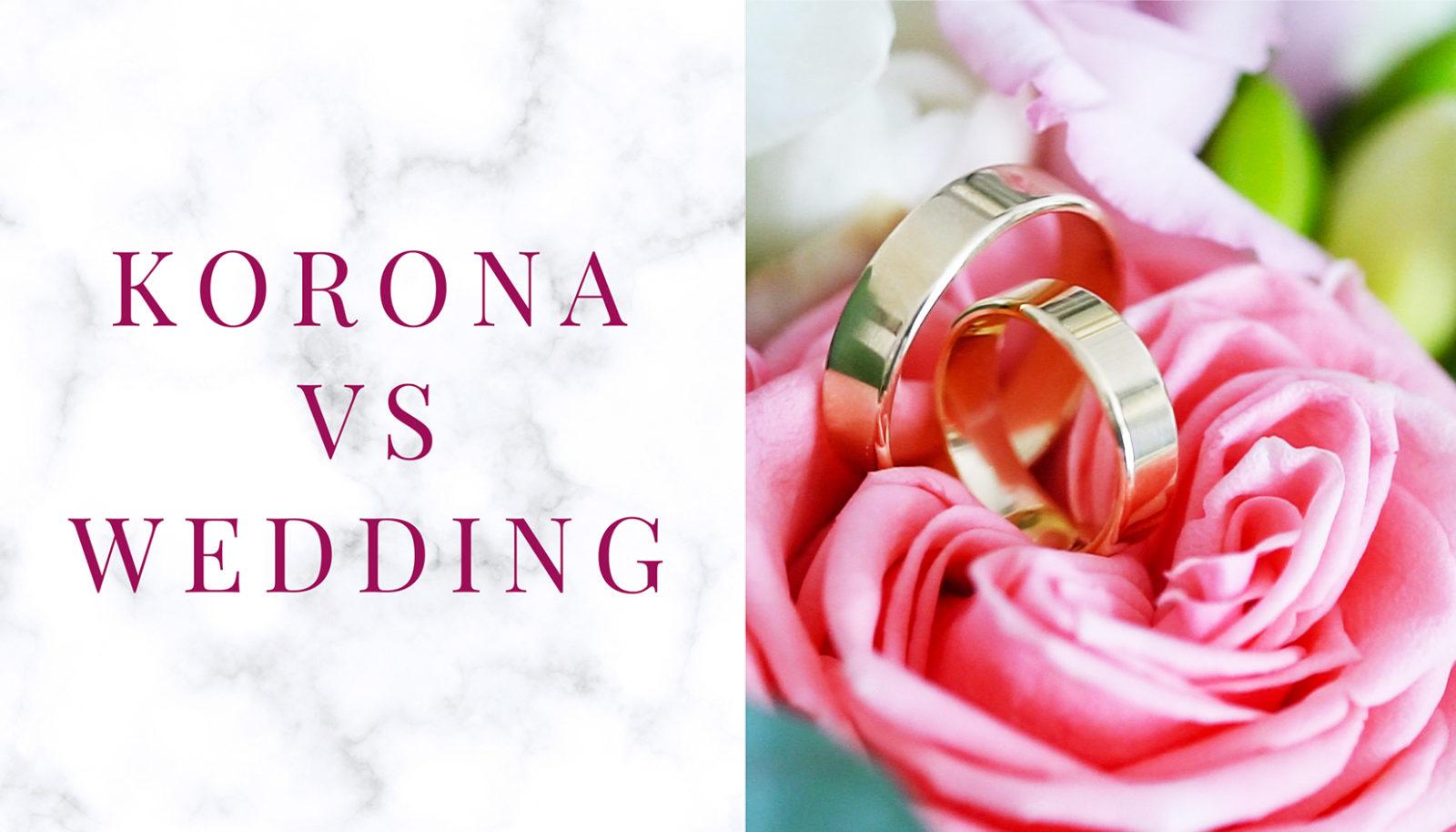 Korona vs Wedding